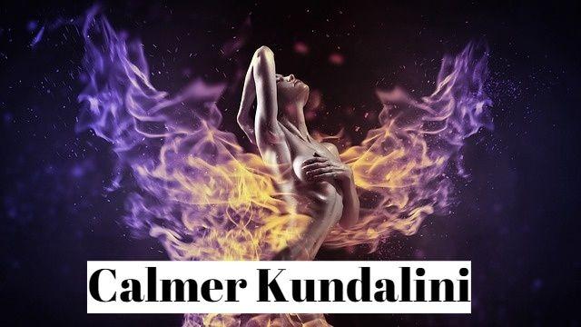 Comment calmer Kundalini ?